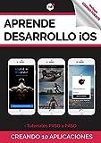 Aprende Desarrollo iOS creando 10 Aplicaciones: Tutoriales Paso a Paso
