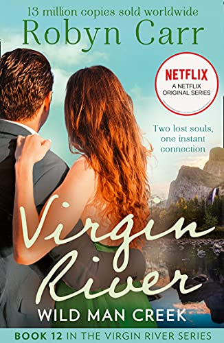 Wild Man Creek: The unmissable heartwarming romance of 2021 and the story behind the Netflix original series. Series 3 streaming now! (A Virgin River Novel, Book 12) (English Edition)