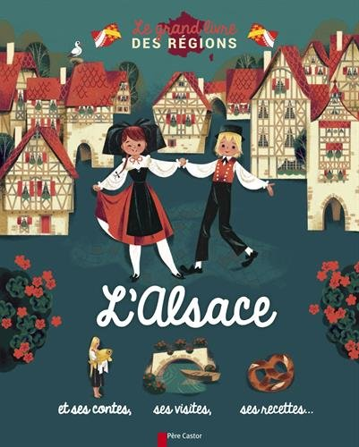 Le grand livre des régions : l'Alsace