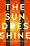 The Sun Does Shine: How I Found Life and...