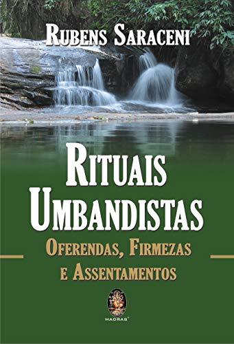 Rituais Umbandistas. Oferendas, Firmezas E Assentamentos (Em Portuguese do Brasil)