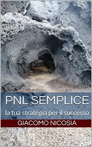 PNL semplice: la tua strategia per il successo