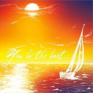 Boat & Sail (You be the boat)