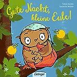 Gute Nacht, kleine Eule! (Die kleine Eule und ihre Freunde) - Susanne Weber