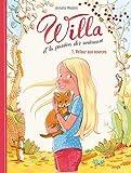 Willa et la passion des animaux - tome 1 Retour aux sources