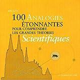 100 analogies étonnantes pour comprendre les grands théories scientifiques de Joel Levy (8 juin 2012) Broché