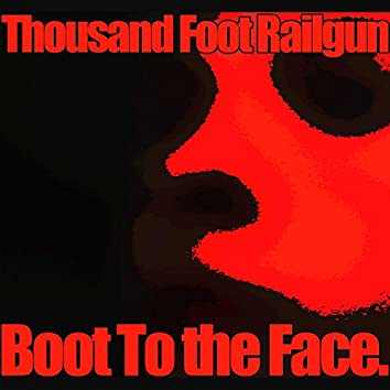 Boot to the Face
