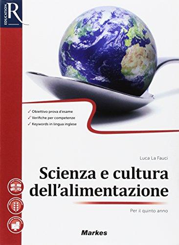 Scienza e cultura dell'alimentazione. Per la 5ª classe delle Scuole superiori. Con e-book. Con 2 espansioni online