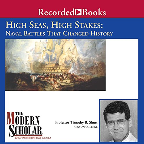 The Modern Scholar: High Seas, High Stakes: Naval Battles That Changed History audiobook cover art