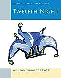 Shakespeare, W: Oxford School Shakespeare: Twelfth Night (Oxford Shakespeare Studies)