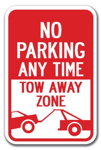 "No Parking Any Time Tow-Away Zone Sign 12"" x 18"" Heavy Gauge Aluminum Signs"