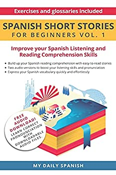 Spanish  Short Stories for Beginners  Improve your reading and listening skills in Spanish  Easy Spanish Beginner Stories