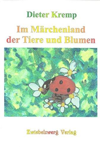 Im Märchenland der Tiere und Blumen: Tier- und Blumenmärchen für Kinder: Meister Lampe, Storch Adebar und das Veilchen Viola