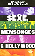 Sexe, mensonges et Hollywood de Peter BISKIND