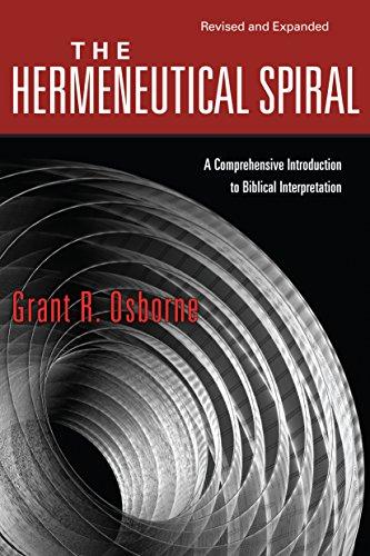 The Hermeneutical Spiral: A Comprehensive Introduction to Biblical Interpretation (English Edition)