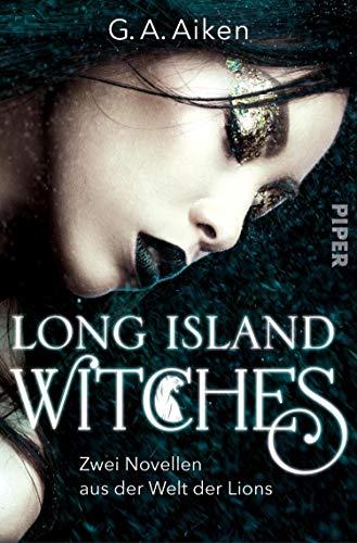 Long Island Witches: Zwei Novellen aus der Welt der Lions