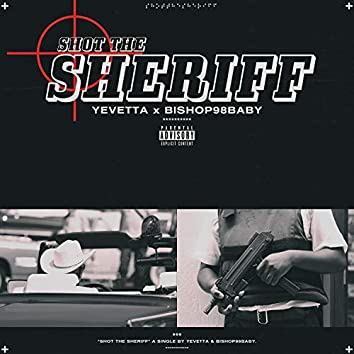 Shot the Sheriff