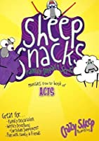 Sheep Snacks: Munchies from the Book of Acts