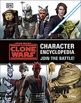 Star Wars The Clone Wars Character Encyclopedia  Join the battle!