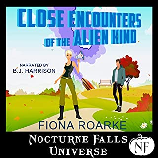 Close Encounters of the Alien Kind     A Nocturne Falls Universe Story              By:                                                                                                                                 Fiona Roarke                               Narrated by:                                                                                                                                 B. J. Harrison                      Length: 3 hrs and 33 mins     150 ratings     Overall 4.3