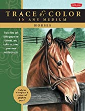 Horses: Trace line art onto paper or canvas, and color or paint your own masterpieces (Trace & Color)