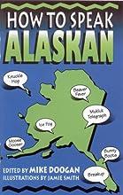 How to Speak Alaskan