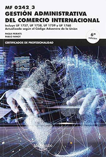 *MF0242_3 Gestión administrativa del comercio internacional 6ªEd.: 1 (CERTIFICADOS DE PROFESIONALIDAD)