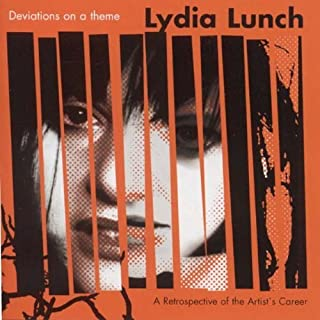 Deviations on a Theme Retrospective by Lydia Lunch (2007-03-13)