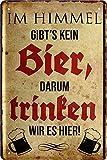 """Blechschilder Bier lustiger Spruch: """"IM Himmel GIBT'S"""