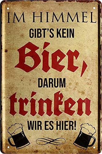 """Blechschilder Bier lustiger Spruch: """"IM Himmel GIBT'S KEIN Bier, DARUM Trinken WIR ES Hier!"""" Deko Schild Bar-Schild Theke 20x30 cm G0022"""