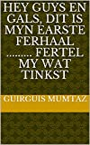 Hey guys en Gals, dit is myn earste ferhaal ......... fertel my wat tinkst (Frisian Edition)