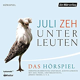 Unterleuten. Das Hörspiel                   By:                                                                                                                                 Juli Zeh,                                                                                        Judith Lorentz                               Narrated by:                                                                                                                                 Axel Prahl,                                                                                        Boris Aljinovic,                                                                                        Udo Wachtveitl,                   and others                 Length: 5 hrs and 9 mins     Not rated yet     Overall 0.0