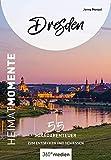 Dresden - HeimatMomente: 55 Mikroabenteuer zum Entdecken und Genießen (HeimatMomente: Mikroabenteuer zum Entdecken und Genießen)