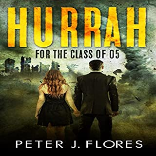 Hurrah for the Class of 05                   By:                                                                                                                                 Peter J. Flores                               Narrated by:                                                                                                                                 Jennifer Fournier                      Length: 9 hrs and 12 mins     1 rating     Overall 1.0