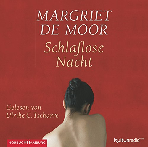 Schlaflose Nacht                   By:                                                                                                                                 Margriet de Moor                               Narrated by:                                                                                                                                 Ulrike C. Tscharre                      Length: 2 hrs and 23 mins     Not rated yet     Overall 0.0
