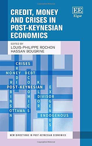 Credit, Money and Crises in Post-Keynesian Economics (New Directions in Post-keynesian Economics)