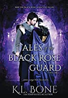 Tales of the Black Rose Guard: Volume I