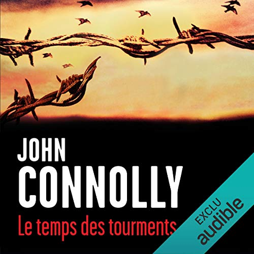 Le temps des tourments     Charlie Parker 15              By:                                                                                                                                 John Connolly                               Narrated by:                                                                                                                                 François Tavares                      Length: 13 hrs and 2 mins     Not rated yet     Overall 0.0