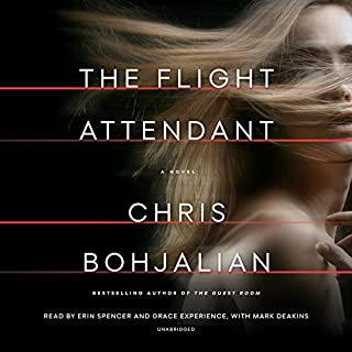 The Flight Attendant     A Novel              Written by:                                                                                                                                 Chris Bohjalian                               Narrated by:                                                                                                                                 Erin Spencer,                                                                                        Grace Experience,                                                                                        Mark Deakins                      Length: 11 hrs and 38 mins     64 ratings     Overall 4.1