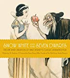 Snow White and the Seven Dwarfs: The Art and Creation of Walt Disney's Classic Animated Film