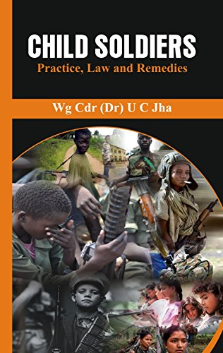 Child Soldiers: Practice, Law and Remedies (English Edition)