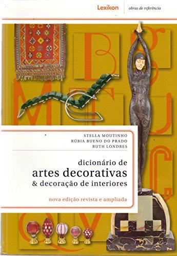 Dicionário de Artes Decorativas & Decoração de Interiores
