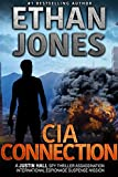 CIA Connection: A Justin Hall Spy Thriller: Assassination International Espionage Suspense Mission - Book 9 (English Edition)