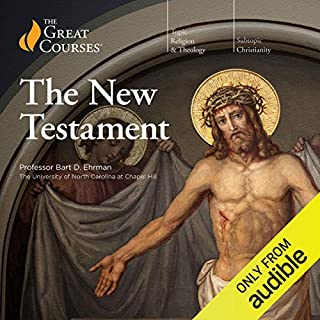 The New Testament                   By:                                                                                                                                 Bart D. Ehrman,                                                                                        The Great Courses                               Narrated by:                                                                                                                                 Bart D. Ehrman                      Length: 12 hrs and 27 mins     69 ratings     Overall 4.5