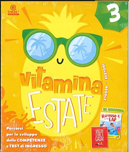 Vitamina estate. Percorsi per lo sviluppo delle competenze e test d'ingresso. Per la scuola elementare (Vol. 3)