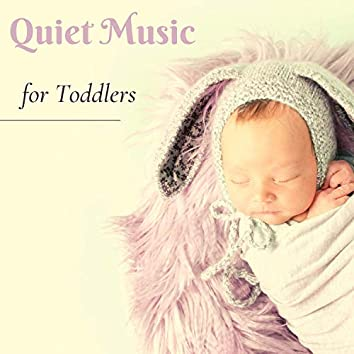 Quiet Music for Toddlers