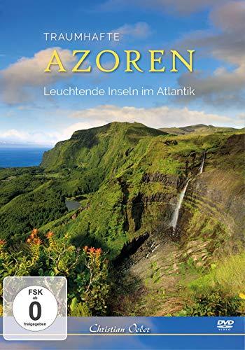 Traumhafte Azoren - Leuchtende Inseln im Atlantik