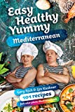 Easy, Healthy, Yummy Mediterranean : 101 Recipes Full Color Illustrated Book