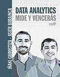 Data Analytics. Mide y Vencerás (SOCIAL MEDIA)...