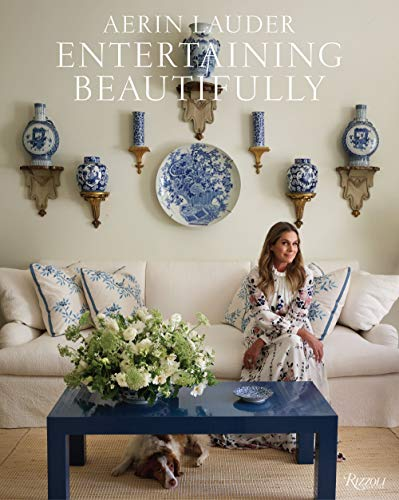 Compare Textbook Prices for Entertaining Beautifully  ISBN 9780847867523 by Lauder, Aerin